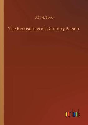 The Recreations of a Country Parson (Paperback)