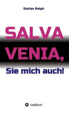 Salva Venia, Sie Mich Auch! (Hardback)