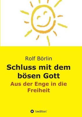 Schluss Mit Dem Bosen Gott (Paperback)