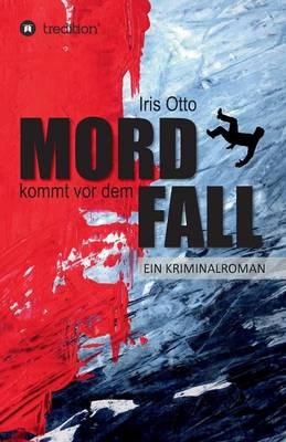 Mord Kommt VOR Dem Fall (Paperback)