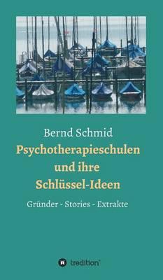 Psychotherapieschulen Und Ihre Schlussel-Ideen (Hardback)