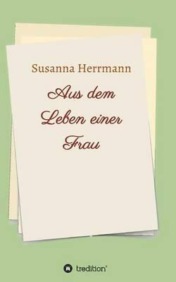 Aus Dem Leben Einer Frau (Paperback)