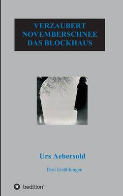 Verzaubert - Novemberschnee - Das Blockhaus (Paperback)