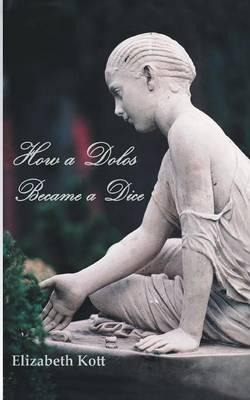 How a Dolos Became a Dice (Paperback)