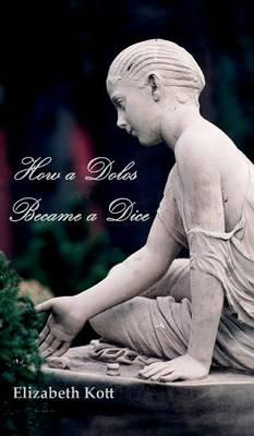 How a Dolos Became a Dice (Hardback)