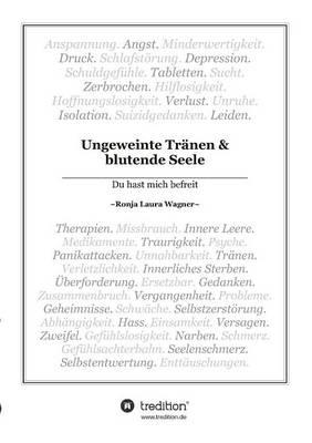 Ungeweinte Tranen Und Blutende Seele (Paperback)