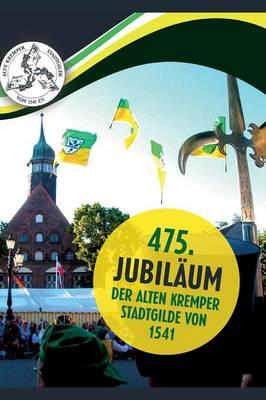 475. Jubilaum Der Alten Kremper Stadtgilde Von 1541 (Hardback)