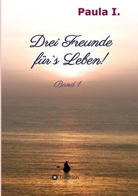 Drei Freunde Furs Leben! (Paperback)
