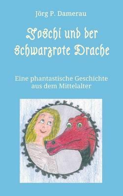 Joschi Und Der Schwarzrote Drache (Paperback)