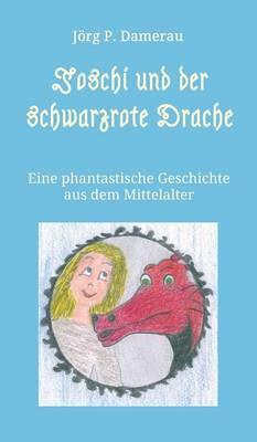 Joschi Und Der Schwarzrote Drache (Hardback)