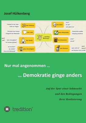 Nur Mal Angenommen ... ... Demokratie Ginge Anders (Paperback)