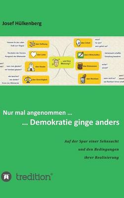 Nur Mal Angenommen ... ... Demokratie Ginge Anders (Hardback)