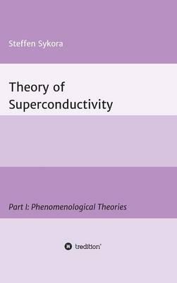 Theory of Superconductivity (Hardback)