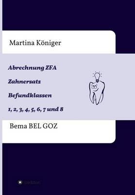 Abrechnung Zfa Zahnersatz Befundklassen 1 Bis 8 (Paperback)