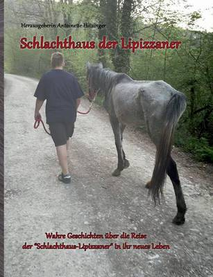 Schlachthaus Der Lipizzaner (Paperback)