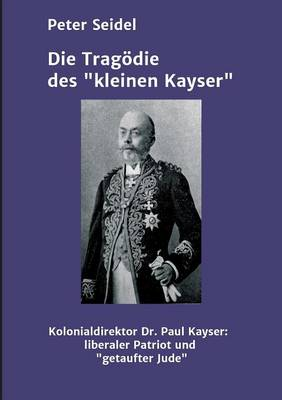 """Die Tragodie Des """"Kleinen Kayser"""" (Paperback)"""