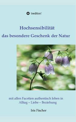 Hochsensibilitat - Das Besondere Geschenk Der Natur (Hardback)