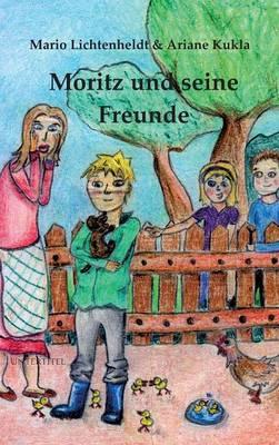 Moritz Und Seine Freunde (Hardback)