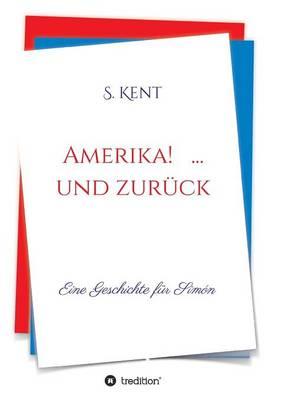 Amerika! ... Und Zuruck (Paperback)