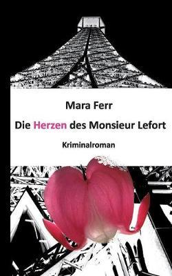 Die Herzen Des Monsieur Lefort (Paperback)