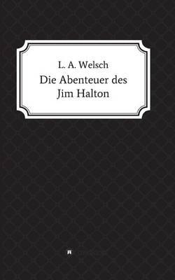 Die Abenteuer Des Jim Halton (Paperback)