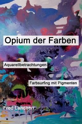Opium Der Farben (Hardback)