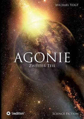 Agonie - Zweiter Teil (Paperback)
