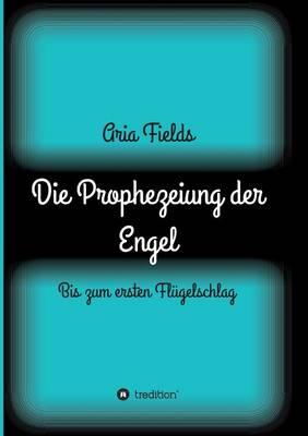 Die Prophezeiung der Engel (Paperback)