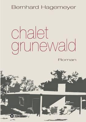 Chalet Grunewald (Paperback)