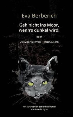 Geh Nicht Ins Moor, Wenn's Dunkel Wird! (Hardback)