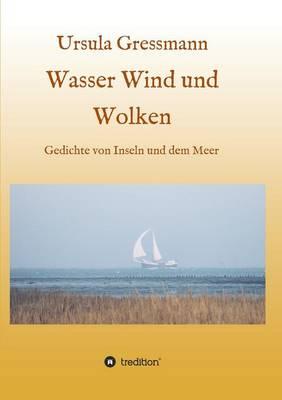Wasser Wind Und Wolken (Paperback)