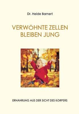 Verwoehnte Zellen Bleiben Jung (Paperback)