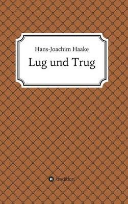Lug Und Trug (Hardback)