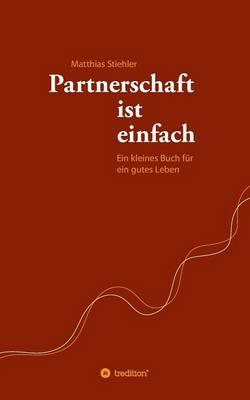 Partnerschaft Ist Einfach (Paperback)