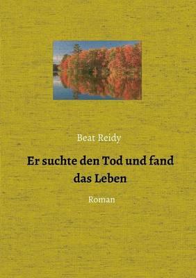 Er Suchte Den Tod Und Fand Das Leben (Paperback)