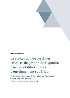 La Conception de Systemes Efficaces de Gestion de la Qualite Dans Les Etablissements D'Enseignement Superieur Et de la Recherche (Paperback)