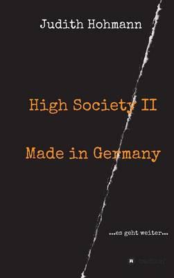 High Society II - Made in Germany (Hardback)