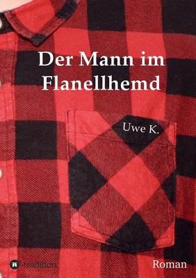Der Mann Im Flanellhemd (Paperback)