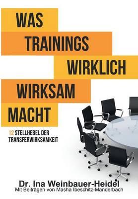 Was Trainings Wirklich Wirksam Macht (Paperback)