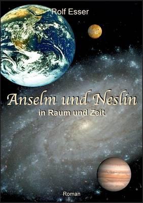 Anselm Und Neslin in Raum Und Zeit (Paperback)