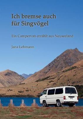 Ich Bremse Auch Fur Singvogel (Paperback)