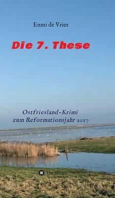 Die 7. These (Hardback)