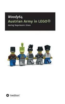 Austrian Army in Lego(r) (Hardback)