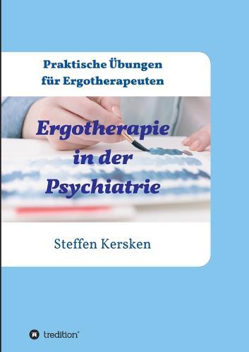 Ergotherapie in der Psychiatrie (Paperback)