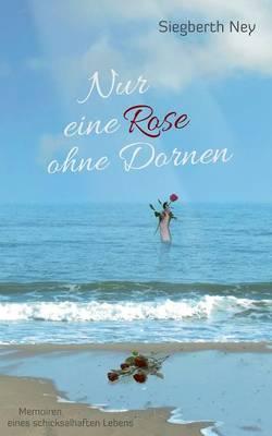 Nur Eine Rose Ohne Dornen (Paperback)
