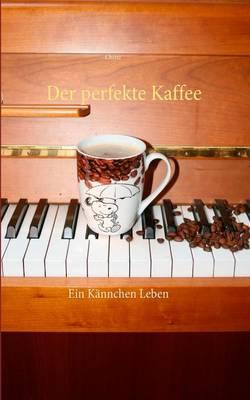 Der Perfekte Kaffee (Paperback)