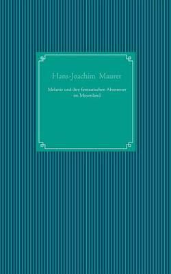 Melanie Und Ihre Fantastischen Abenteuer Im Musenland (Paperback)