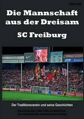 Die Mannschaft aus der Dreisam - SC Freiburg (Paperback)