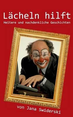 Lacheln hilft: Heitere und nachdenkliche Geschichten (Paperback)