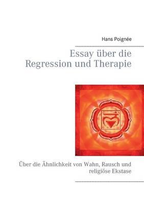 Essay Uber Die Regression Und Therapie (Paperback)